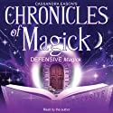 Chronicles of Magick: Defensive Magick Audiobook by Cassandra Eason Narrated by Cassandra Eason