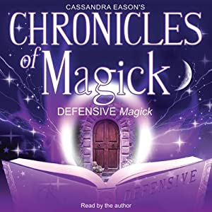 Chronicles of Magick: Defensive Magick Audiobook