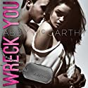 Wreck You Audiobook by Abby McCarthy Narrated by Maren McGuire