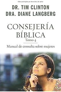 Amazon consejera bblica tomo 3 manual de consulta sobre consejera bblica 4 manual de consulta sobre mujeres spanish edition consejeria biblica fandeluxe Gallery