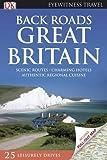 Back Roads Great Britain (DK Eyewitness Travel Back Roads)