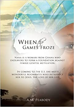 When the Games Froze by A. M. Peabody (2013-11-19)