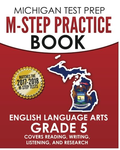 MICHIGAN TEST PREP M-STEP Practice Book English Language Arts Grade 5: Covers Reading, Writing, Listening, and Research