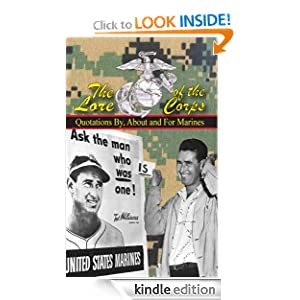 THE LORE OF THE CORPS - Quotations By, For and About Marines Andrew A. Bufalo