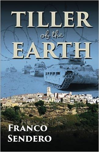 Tiller of the Earth: Franco Sendero: 9781515170198: Amazon
