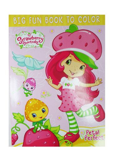 Strawberry Petal (Petal Perfect Strawberry Shortcake Big Fun Book to Color - Strawberry Shortcake Coloring Book)