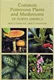 Common Poisonous Plants and Mushrooms, Nancy J. Turner and Adam F. Szczawinski, 0881921793