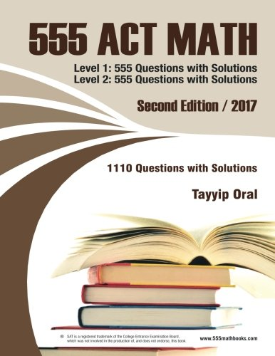 555 ACT math: 1110 questions with  solutions (555 mathbooks series)