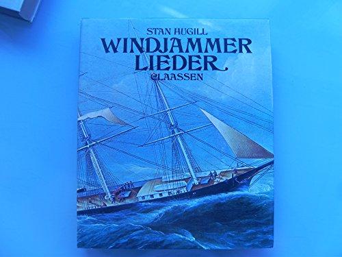 Windjammerlieder. Das rauhe Leben und die lustigen Lieder der alten Fahrensleute