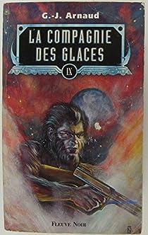 La Compagnie des Glaces, tome 1 : La Compagnie des Glaces par Arnaud