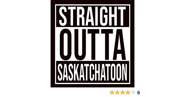 4 Pack Straight Outta SASKATCHATOON Vinyl Sticker