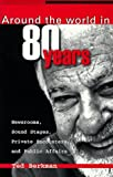 img - for Around the World in 80 Years - Newsrooms, Sound Stages, Private Encounters and Public Affairs by Ted Berkman (1998-08-01) book / textbook / text book