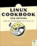 Linux Cookbook: Tips and Techniques for Everyday Use