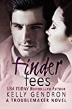 Finder Fees (A TroubleMaker Novel)