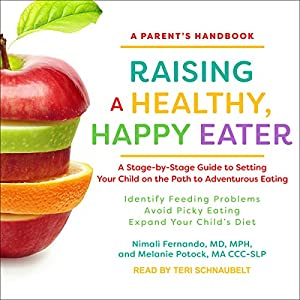 Raising a Healthy, Happy Eater Audiobook