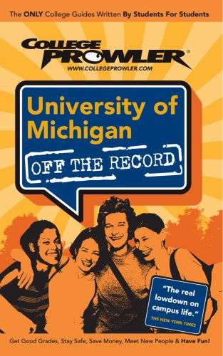 University of Michigan: College Prowler Guide (Off The Record)