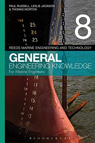 Reeds Vol 8 General Engineering Knowledge for Marine Engineers (Reeds Marine Engineering and Technology Series) (Knowledge Engineering)