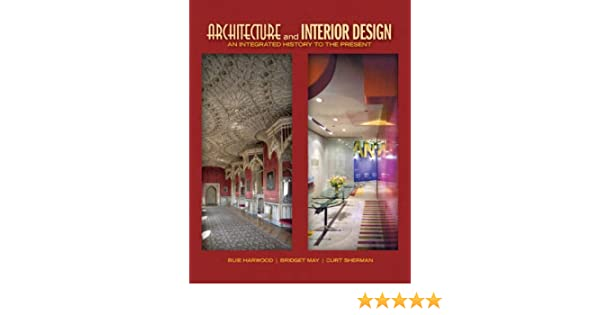 Amazon Architecture And Interior Design An Integrated History To The Present Plus MyInteriorDesignKit With Pearson EText Access Card Package