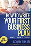 """How To Write Your First Business Plan"" (First Timer's Guide)"