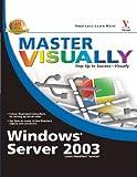 Master VISUALLY Windows Server 2003, James Pyles, 0764579223
