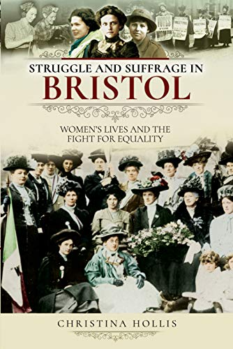 Struggle and Suffrage in Bristol: Women's Lives and the Fight for Equality