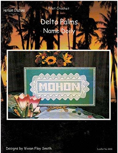 Heirloom Creations Delta Palms Name Doily Filet Crochet (Delta Crochet)