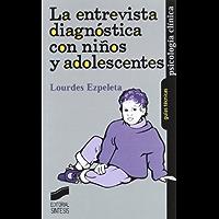 La entrevista diagnóstica con niños y adolescentes (Psicología clínica. Guías técnicas nº 3)