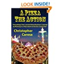 A Pizza The Action: Everything I Ever Learned About Business I Learned by Working in a Pizza Stand at the Erie County Fair
