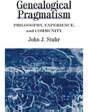 Genealogical Pragmatism: Philosophy, Experience, and Community