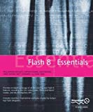 img - for Flash 8 Essentials 1st edition by Yard, Todd, Voerman, Matt, Barnes-Hoggett, Paul, Swann, Crai (2006) Paperback book / textbook / text book