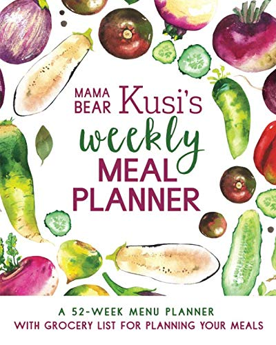 Mama Bear Kusi's Weekly Meal Planner: A 52-Week Menu Planner with Grocery List for Planning Your Meals
