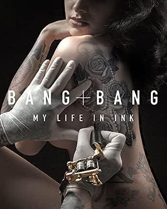 Bang Bang: My Life in Ink (English Edition) eBook: Bang, Bang ...