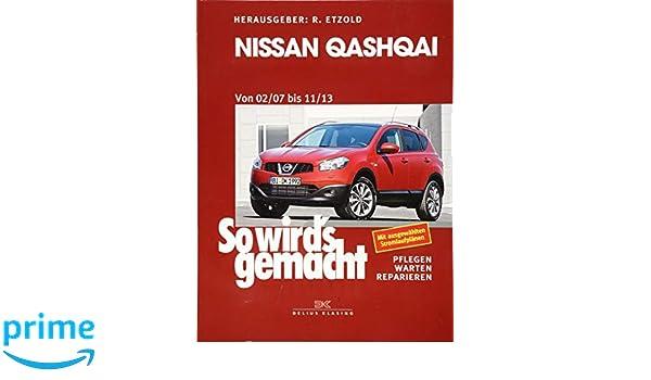 So wirds gemacht Nissan Qashqai von 02/07 bis 11/13: Amazon.es: Rüdiger Etzold: Libros en idiomas extranjeros