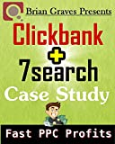 Clickbank Affiliate Marketing: Clickbank Plus 7Search Case Study Fast PPC Profits