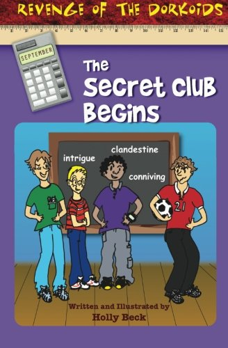 Book: Revenge of the Dorkoids - The Secret Club Begins by Holly Beck