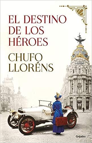 El destino de los héroes de Chufo Lloréns