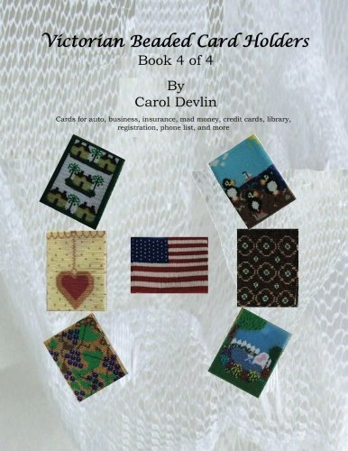 Victorian Beaded Card Holders Book 4 of 4 by Carol A. Devlin ()
