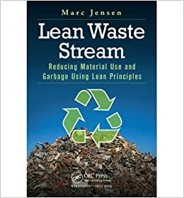 [(Lean Waste Stream: Reducing Material Use and Garbage Using Lean Principles)] [Author: Marc Jensen] published on (October, 2014)