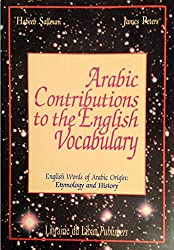 Arabic contributions to the English vocabulary: English words of Arabic origin : etymology and history