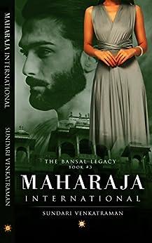 Maharaja International (The Bansal Legacy Book 3) by [Venkatraman, Sundari]