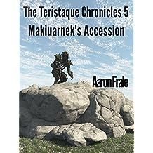 Makiuarnek's Ascension (Part 5) (The Teristaque Chronicles)
