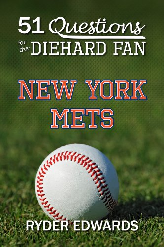 New Trivia York Mets - 51 QUESTIONS FOR THE DIEHARD FAN: NEW YORK METS
