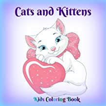Cats and Kittens: Kids Coloring Book (CUTE Animals Coloring Book-Cats and Kittens) (Volume 1)