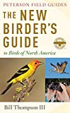 The New Birder's Guide to Birds of North America (Peterson Field Guides)