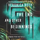 The End and Other Beginnings Lib/E: Stories from the Future