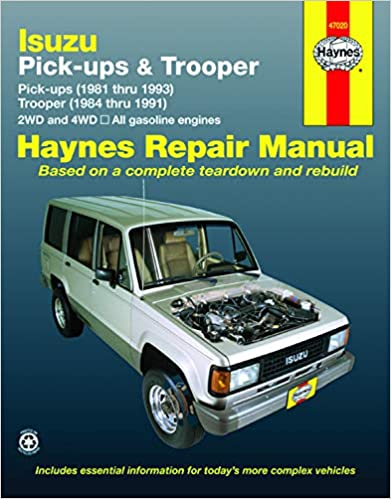isuzu pick-ups (1981 thru 1993) & trooper (1984 thru 1991) 2wd and 4wd, all  gasoline engines (haynes repair manuals) 1st edition