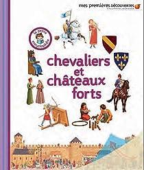 Chevaliers et châteaux forts par Gravier-Badreddine