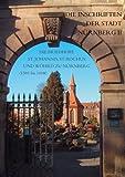 Die Inschriften der Stadt Nurnberg II : Die Inschriften der Friedhofe St. Johannis, St. Rochus und Wohrd in Nurnberg Teil 2 (1581 Bis 1608), Zahn, Peter, 3895005541