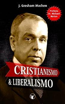 Cristianismo e Liberalismo por [Machen, John Gresham]