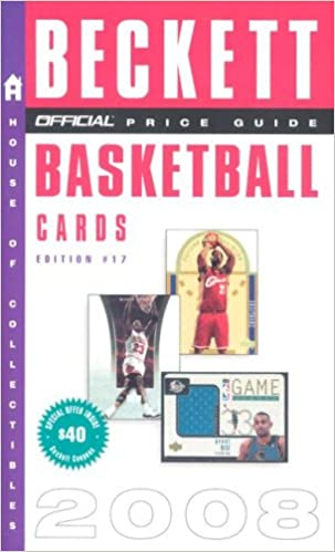 17th Edition The Official 2008 Beckett Price Guide to Basketball Cards